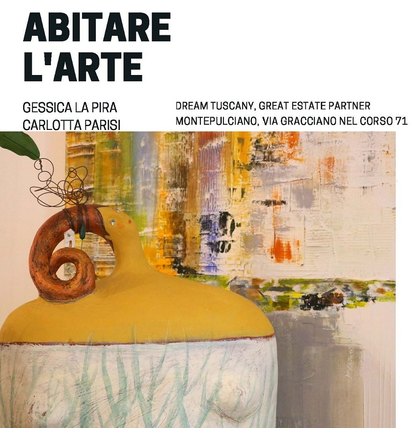 "Montepulciano: Dream Tuscany agency hosts the art exhibition ""Abitare l'arte"""
